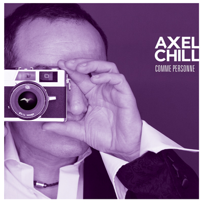 Comme personne - Axel Chill