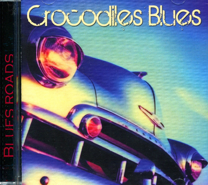 Blues Roads - Crocodiles Blues