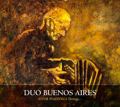 ASTOR PIAZZOLLA  l'h�ritage... - Duo Buenos Aires