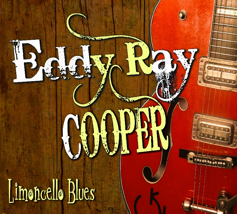 Limoncello Blues - Eddy Ray Cooper