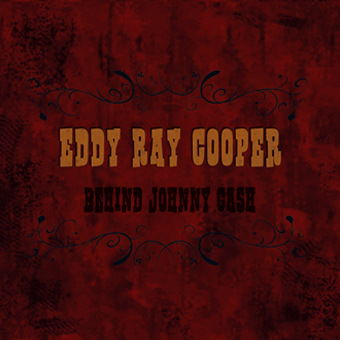 Behind Johnny Cash - Eddy Ray Cooper