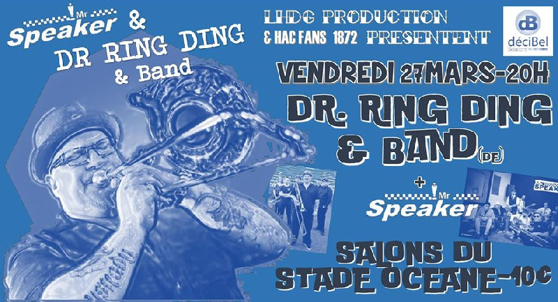 MAR 27 Dr. Ring Ding & Band + Mr. Speaker au Havre - Mr Speaker