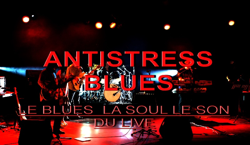 Antistress Blues : Groupe Blues Rock Soul Rhône-Alpes - Ain (01)