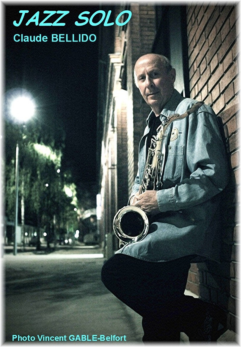 Jazz Solo : Musicien Jazz Blues Latino Saxophoniste t�nor et soprano Franche-Comt� - Doubs (25)