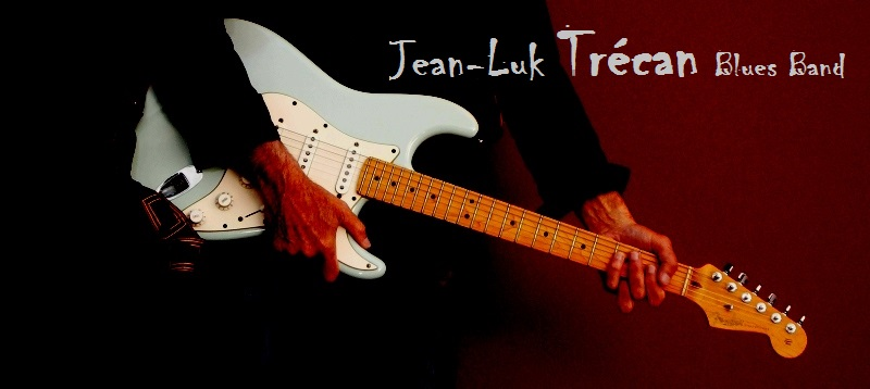 Jean-Luk Tr�can Blues Band : Musicien Blues Rock Funk Soul Pays-de-la-Loire - Loire-Atlantique (44)