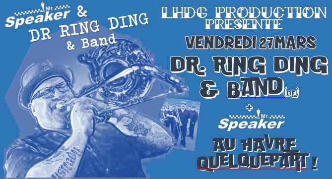 Photo concert Dr. Ring Ding & Band + Mr. Speaker au Havre Le Havre Mr Speaker